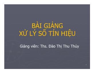 Bài giảng Xử lý số tín hiệu - Đào Thị Thu Thủy