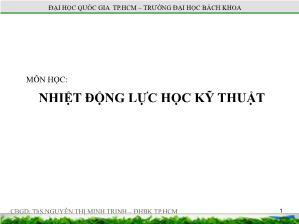 Giáo trình Nhiệt động lực học kĩ thuật - Chương 1: Một số khái niệm cơ bản và phương trình trạng thái của khí lý tưởng - Nguyễn Thị Minh Trinh