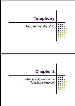 Giáo trình Telephony - Chương 2: Subscriber Access to the Telephone Network - Nguyễn Duy Nhật Viễn