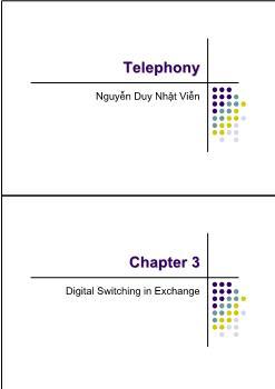 Giáo trình Telephony - Chương 3: Digital Switching in Exchange - Nguyễn Duy Nhật Viễn