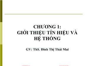 Giáo trình Tín hiệu và Hệ thống - Chương 1: Giới thiệu tín hiệu và hệ thống - Đinh Thị Thái Mai