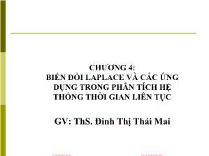 Giáo trình Tín hiệu và Hệ thống - Chương 4: Biến đổi laplace và các ứng dụng trong phân tích hệ thống thời gian liên tục - Đinh Thị Thái Mai