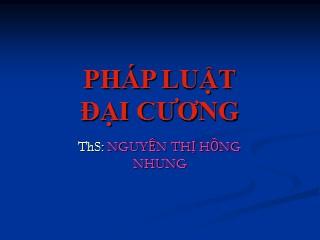Bài giảng Pháp luật đại cương - Nguyễn Thị Hồng Nhung