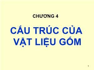Giáo trình Cơ sở khoa học Vật liệu - Chương 4: Cấu trúc của Vật liệu gốm - Lê Văn Thăng