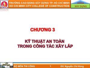 Giáo trình môn Thi Công - Chương 3: Kĩ thuật an toàn trong công tác xây lắp - Nguyễn Chí Hùng