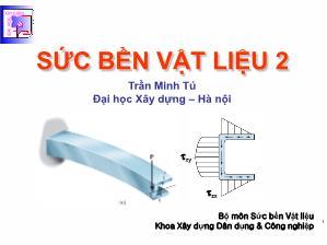 Giáo trình Sức bền vật liệu - Chương 10: Tính độ bền kết cấu theo tải trọng giới hạn - Trần Minh Tú