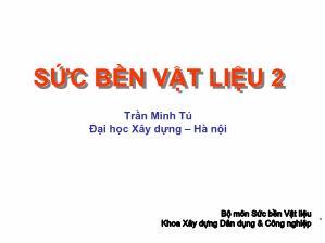 Giáo trình Sức bền vật liệu - Chương 8: Ổn định của thanh thẳng chịu nén đúng tâm - Trần Minh Tú